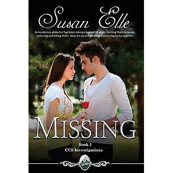 MISSING CCS Investigations  Bk 1 by Elle & Susan