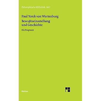 Bewusstseinsstellung und Geschichte by Yorck von Wartenburg & Paul
