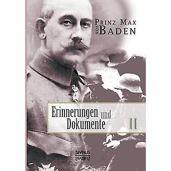 Erinnerungen Und Dokumente 2 by Von Baden & Max
