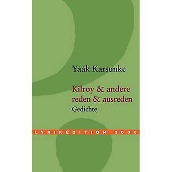 Kilroy  andere  reden  ausreden by Karsunke & Yaak