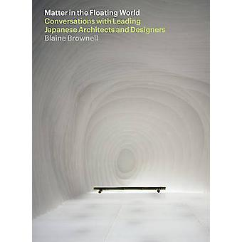 Matter in the Floating World - Conversations with Leading Japanese Arc