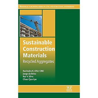 Sustainable Construction Materials Recycled Aggregates by OBE & Ravindra K. Dhir