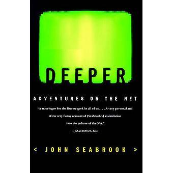 Deeper Adventures on the Net by Seabrook & John