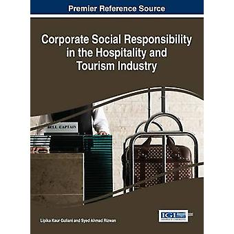 Corporate Social Responsibility in the Hospitality and Tourism Industry by Guliani & Lipika Kaur