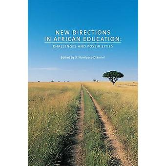 New Directions in African Education - Challenges and Possibilities by