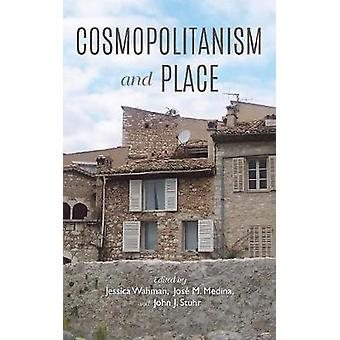 Cosmopolitanism and Place by Jose M. Medina - 9780253029393 Book