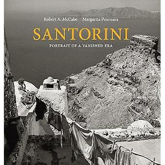 Santorini - Portrait of a Vanished Era by Robert A. McCabe - 978078921