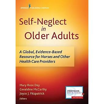 Self-Neglect in Older Adults - A Global - Evidence-Based Resource for