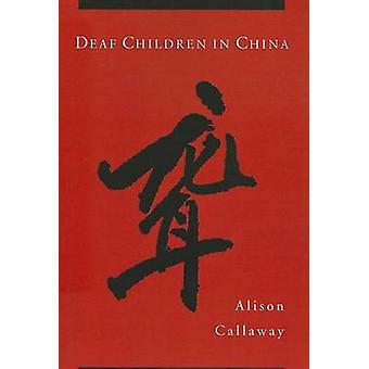 Deaf Children in China by Alison Callaway - 9781563683398 Book