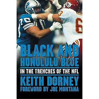 Black and Honolulu Blue - In the Trenches of the NFL by Keith Dorney -
