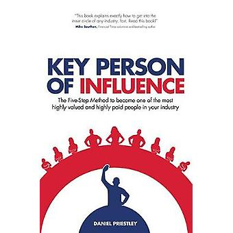 Key Person of Influence - The Five-Step Method to Become One of the Mo