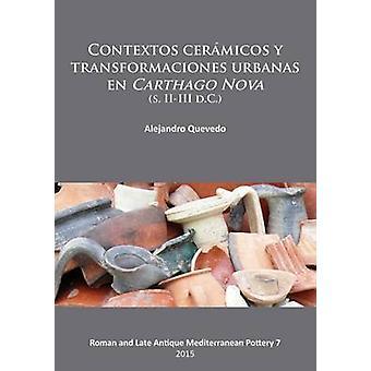 Contextos Ceramicos y Transformaciones Urbanas en Carthago Nova (S. I