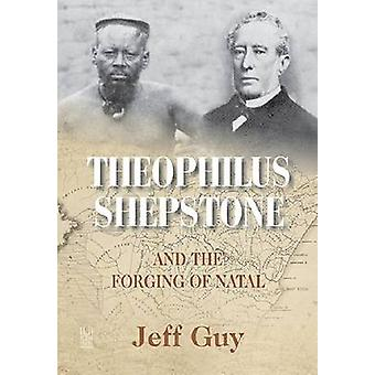 Theophilus Shepstone and the Forging of Natal - African Autonomy and S