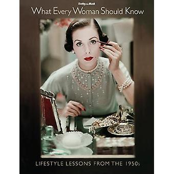 What Every Woman Should Know - Lifestyle Lessons from the 1950s - 978