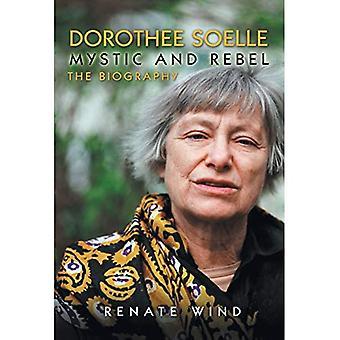 Dorothee Soelle - Mystic and Rebel