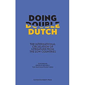 Doing Double Dutch: The International Circulation of� Literature from the Low Countries