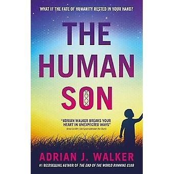 The Human Son by Adrian J Walker - 9781781087886 Book