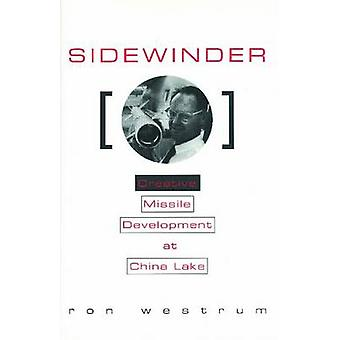 Sidewinder - Creative Missile Development at China Lake by Ron Westrum