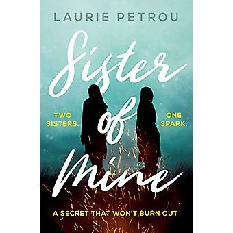 Sister Of Mine by Laurie Petrou - 9780857303394 Book