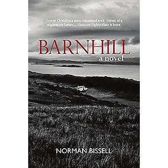 Barnhill - A Novel by Norman Bissell - 9781912147878 Book