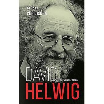 David Helwig - Essays on His Works by Ingrid Ruthig - 9781771832908 Bo