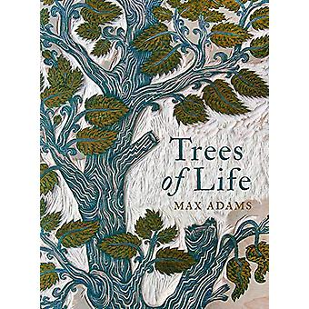 Trees of Life by Max Adams - 9781789541427 Book