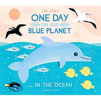 One Day on our Blue Planet - In the Ocean (Paperback) by Ella Bailey -