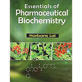 Essentials of Pharmaceutical Biochemistry by Harbans Lal - 9788123919