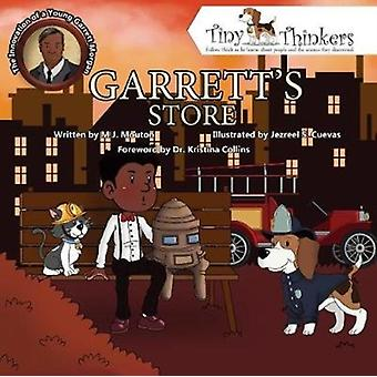 Garretts Store  The Ingenuity of a Young Garrett Morgan by M J Mouton & Foreword by Dr Kristina Collins & Illustrated by Jezreel Cuevas