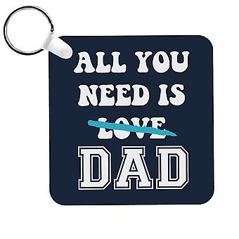 All You Need Is Dad Keyring