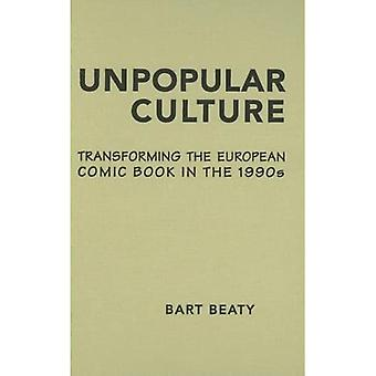 Impopulaire cultuur: Het omzetten van het Europese stripboek in de jaren negentig (Studies in Boek -en printcultuur)