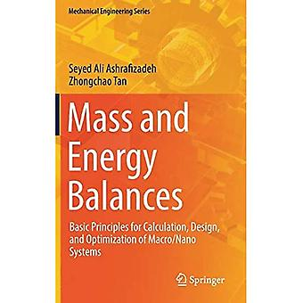 Mass and Energy Balances: Basic Principles for Calculation, Design, and Optimization of Macro/Nano Systems (Mechanical Engineering Series)