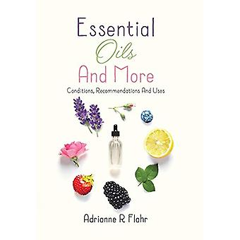 Essential Oils And More - Conditions - Recommendations And Uses by Adr