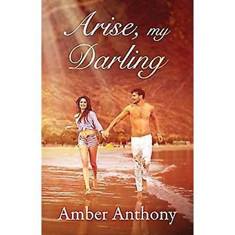 Arise - My Darling by Amber Anthony - 9780578584973 Book