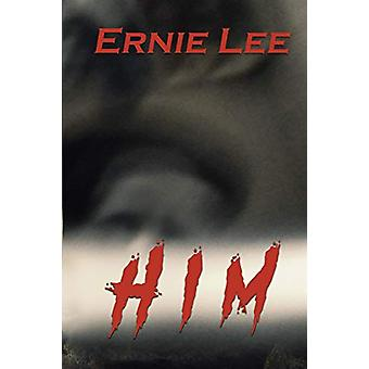 Him by Ernie Lee - 9780997128444 Book