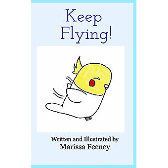 Keep Flying! by Keep Flying! - 9781389703034 Book