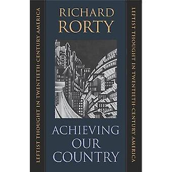 Achieving Our Country - Leftist Thought in Twentieth-Century America