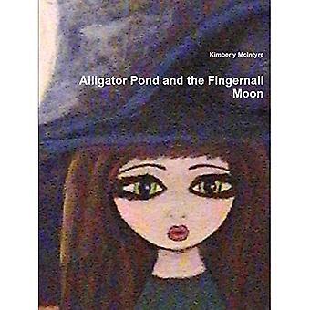 Alligator Pond and the Fingernail Moon