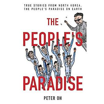 The Peoples Paradise by Peter Oh