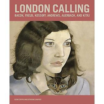 London Calling  Bacon Freud Kossoff Andrews Auerbach and Kitaj by Catherine Elena amp Lampert Crippa