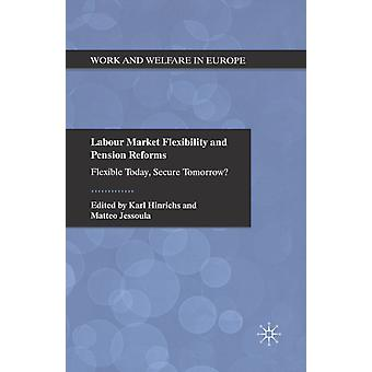 Labour Market Flexibility and Pension Reforms by Edited by K Hinrichs & Edited by M Jessoula