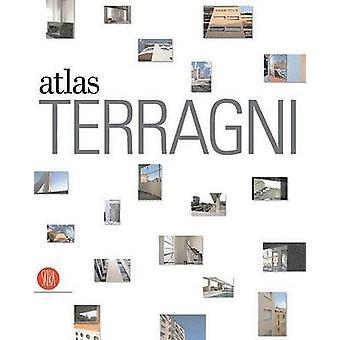 The Terragni Atlas  Built Architecture by Attilio Terragni & Daniel Libeskind & Paolo Rosselli