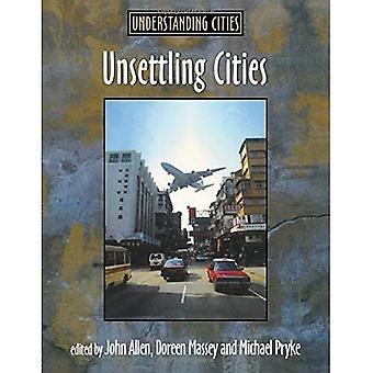 Unsettling Cities: Movement/Settlement (Understanding Cities)
