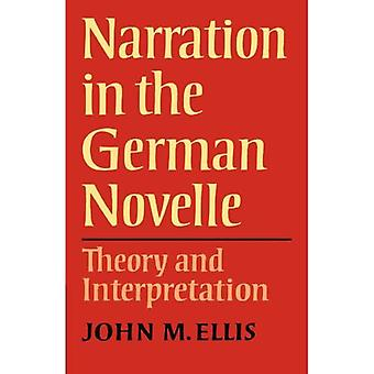 Narration in the German Novelle : Theory and Interpretation