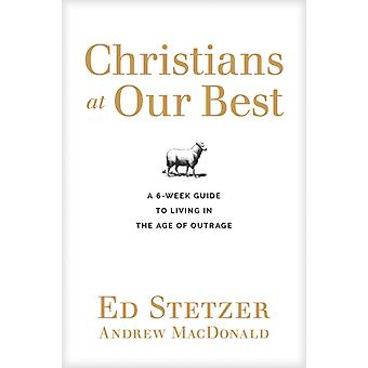 Christians at Our Best Discussion Guide by Ed Stetzer