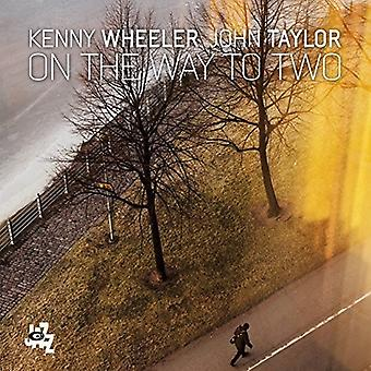 Wheeler, Kenny & Taylor, John - On the Way to Two [CD] USA import