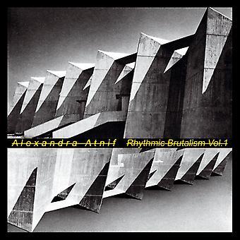 Alexandra Atnif - Rhythmic Brutalism Vol. 1 [Vinyl] USA import