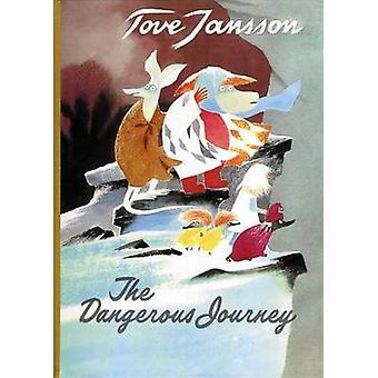The Dangerous Journey by Tove Jansson - Sophie Hannah - 9780954899592