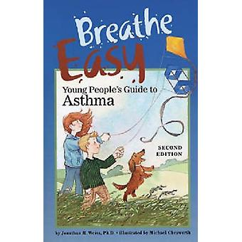 Breathe Easy - Young People's Guide to Asthma (2nd Revised edition) by