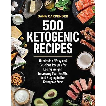 500 ketogen recept - hundratals lätt och läckra recept för Los